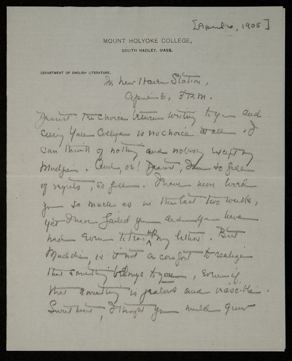 "Spring 1905, ""Dearest. The choice between writing to you and seeing Yale College is no choice at all"""